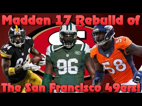 Madden 17 Franchise Rebuilding the San Francisco 49ers! Best Mlb Ever?!
