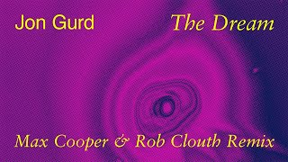 Jon Gurd - The Dream (Max Cooper & Rob Clouth Remix)
