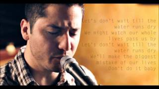 Boyce Avenue  -  Water Runs Dry Lyrics