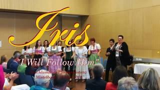 Iris - I Will Follow Him
