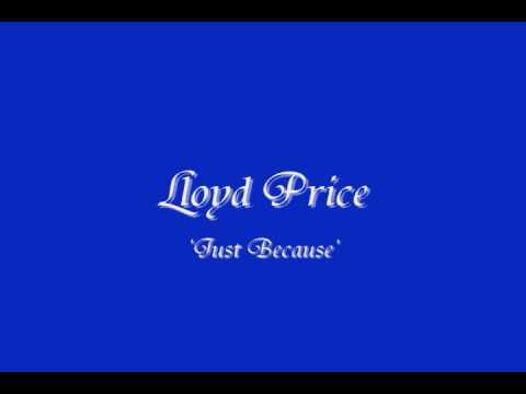Lloyd price-just because