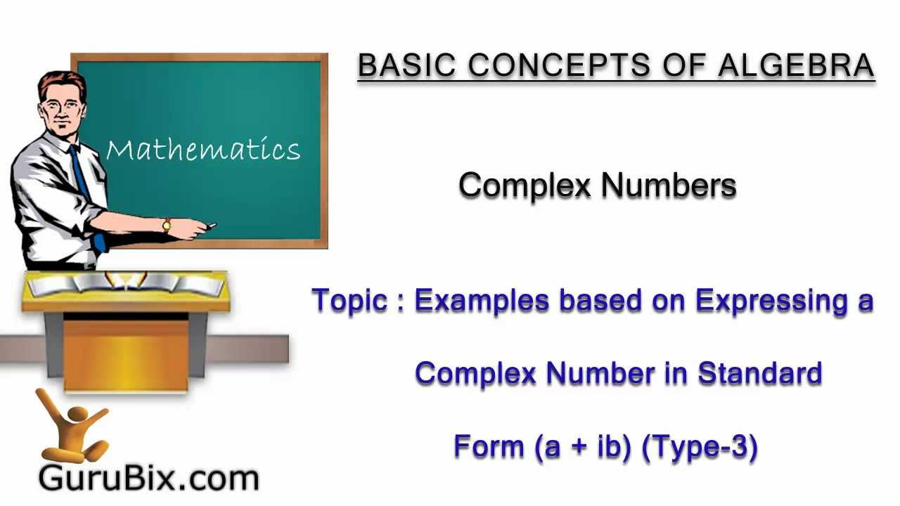 Examples based on expressing a complex number in standard form 3 examples based on expressing a complex number in standard form 3 complex numbers math lessons falaconquin