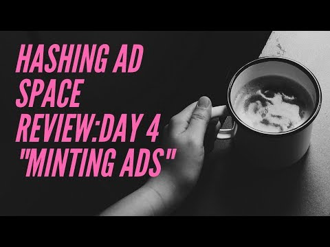 Hashing Ad Space Review – Day 4: Minting My Ad