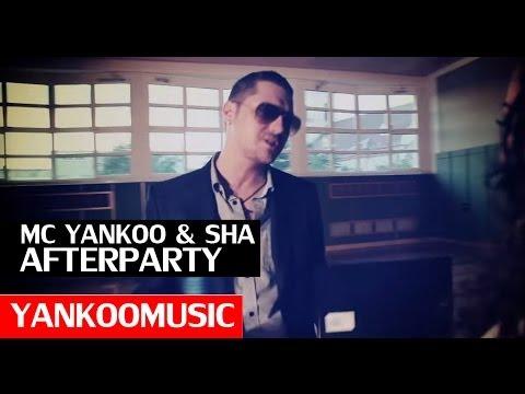 MC YANKOO feat. SHA Afterparty (DoJaja) Official