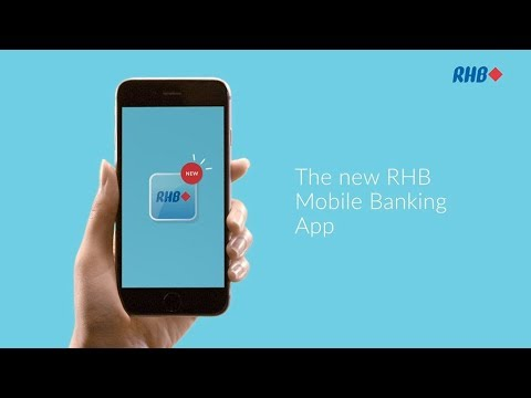 The new RHB Mobile Banking App: Banking Right By You