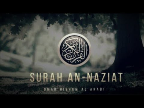 Download Surah An-Naziat (Be Heaven) سورة النازعات By omar al hisham