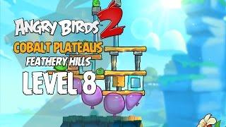 Angry Birds 2 Level 8 Cobalt Plateaus Feathery - Hill 3-Star Walkthrough
