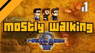Mostly Walking - Police Quest III - P1