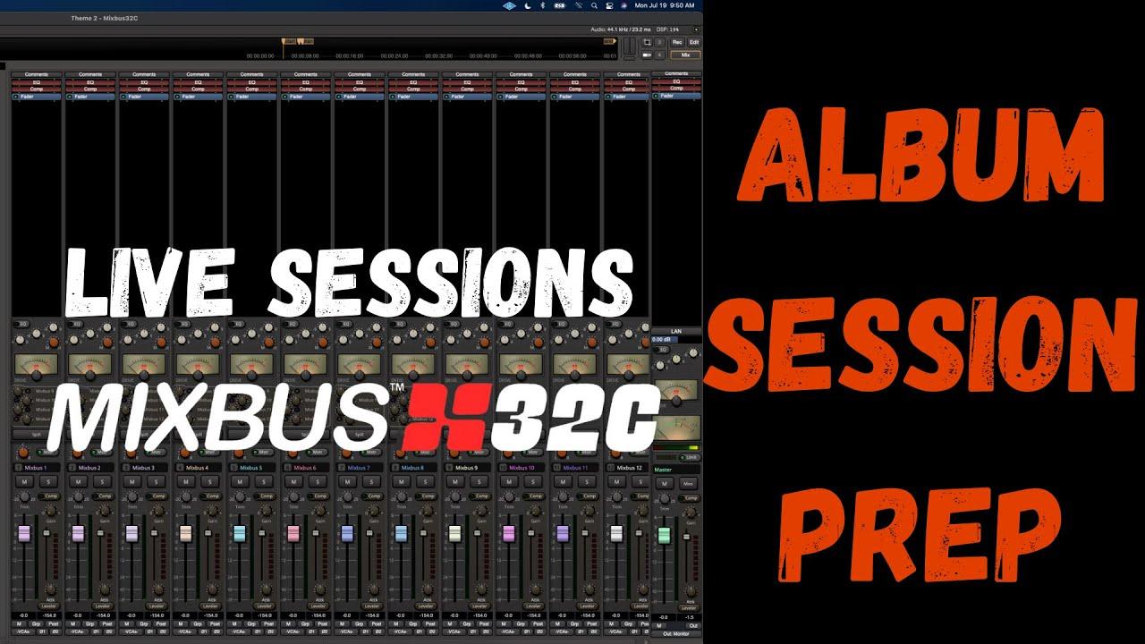 Harrison Mixbus 32c | More Session Prep