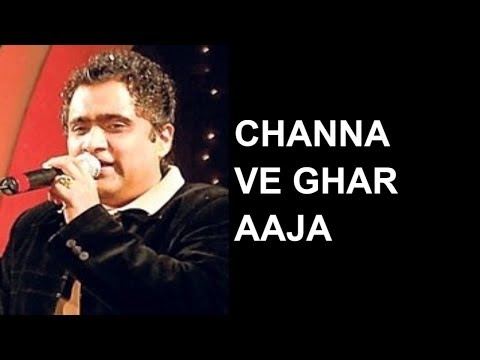 Channa Ve Ghar Aaja  Channa Ve  Kunal Ganjawala   Concert