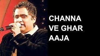 Download Channa Ve Ghar Aaja || Channa Ve || Kunal Ganjawala || Live Concert MP3 song and Music Video