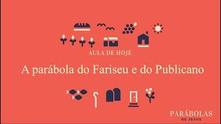O FARISEU E O PUBLICANO - Lucas 18:9-14 | EBAC | As Parábolas de Jesus | Marcella Neves