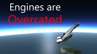 Kerbal Space Program: Engines Are Overrated