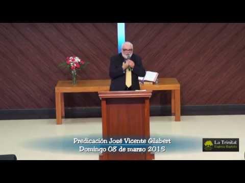 Predicación José Vicente Gilabert.2015.03.08