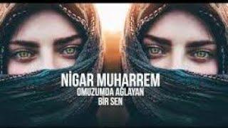 Nigar Muhammer-Omuzumda Ağlayan Bir Sen