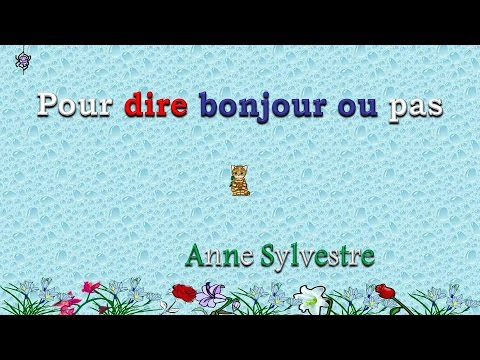 Pour Dire Bonjour Ou Pas D Anne Sylvestre Youtube