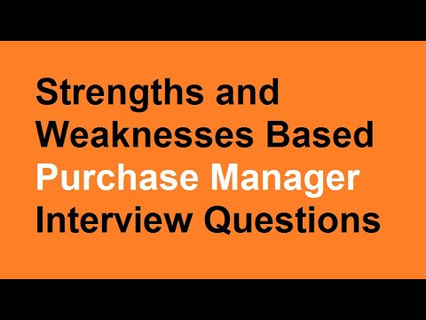 Strengths And Weaknesses Based Purchase Manager Interview Questions