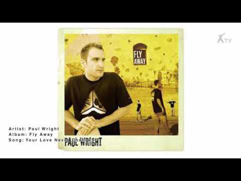 Paul Wright | Your Love Never Changes