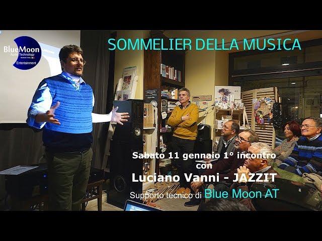 Sommelier della Musica 1° incontro con Luciano Vanni - JAZZIT