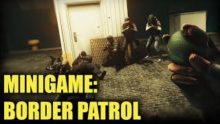 Border Patrol #4 - Rainbow Six Siege (Subscriber Minigame)