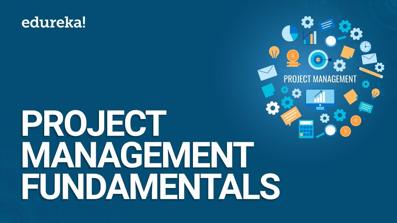 Project Management Fundamentals | Project Management Simplified | PMP® Training Videos | Edureka