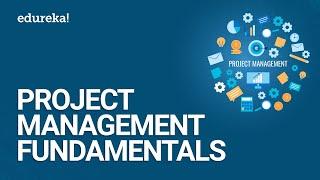 Project Management Fundamentals | Project Management Simplified | PMP Training Videos | Edureka