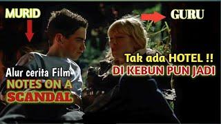 SUAMI LOYO AKHIRNYA MANTAP2 DENGAN MURID SENDIRI - Alur Cerita Film NOTES ON A SCANDAL.!!