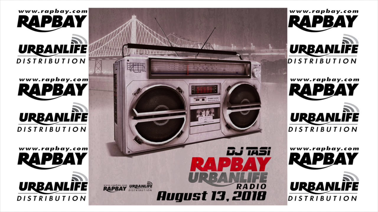 Rapbay Urbanlife 2 Tight Radio August 13, 2018 w/ DJ Tasi
