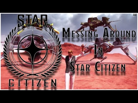 Star Citizen | Messing Around in the Universe