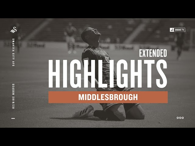 Middlesbrough v Swansea City | Extended Highlights