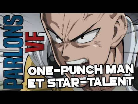 PARLONS VF - ONE-PUNCH MAN ET LE STAR-TALENT