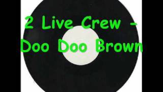 2 Live Crew - Doo Doo Brown.wmv