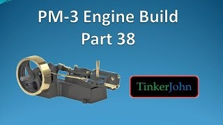 Part 38 - PM #3 Steam Engine-Slide Valve