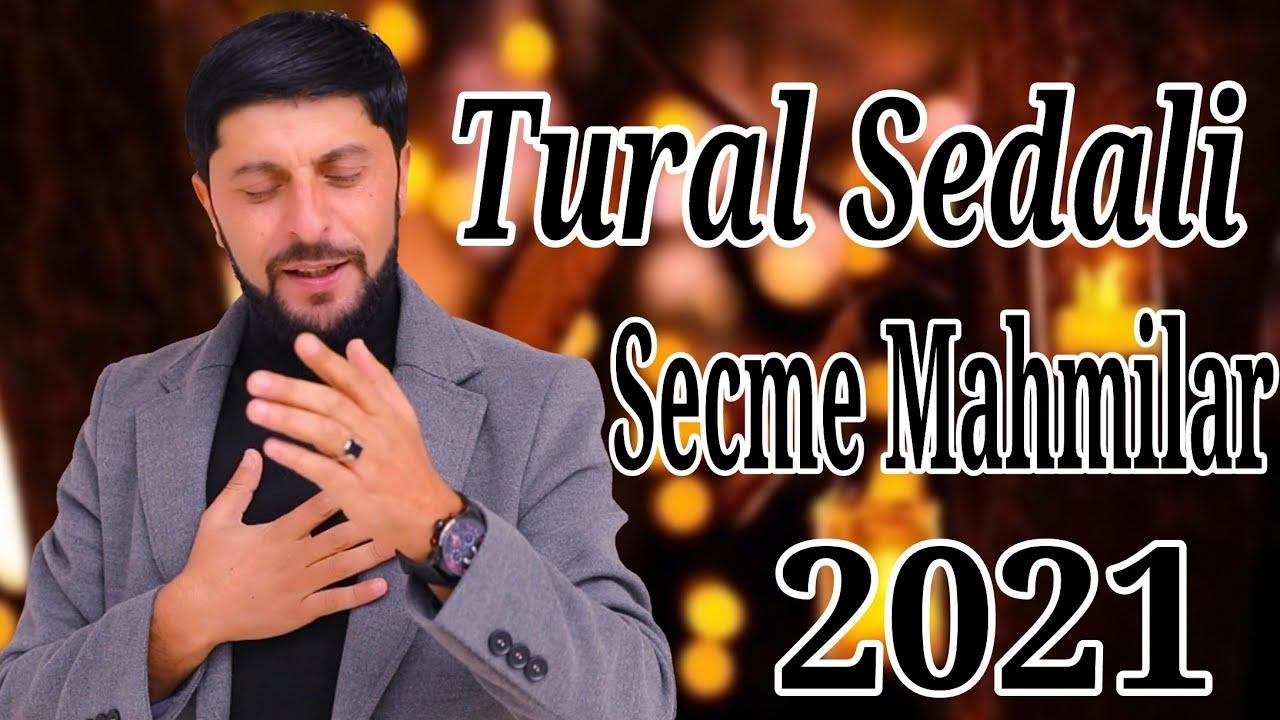 Tural Sedali - Yeni Seçme Mahnilar 2021 (Ay Omrum)