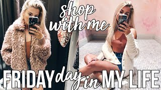 a friday in my life: shop with me + going out with friends!