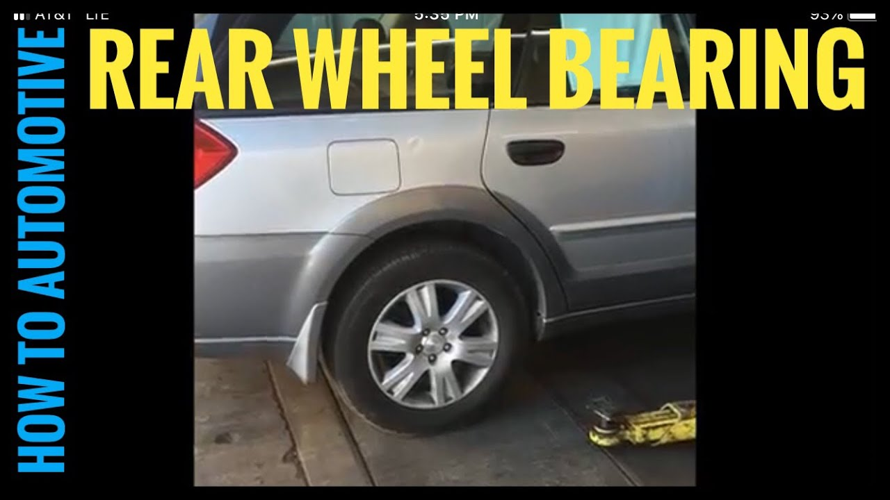 How To Replace The Rear Wheel Bearings On A 2005 Subaru Outback What Is Wiring Diagram For 2003 Baja Factory