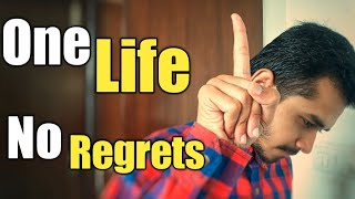 One Life No Regrets - Best Motivational Video in Hindi