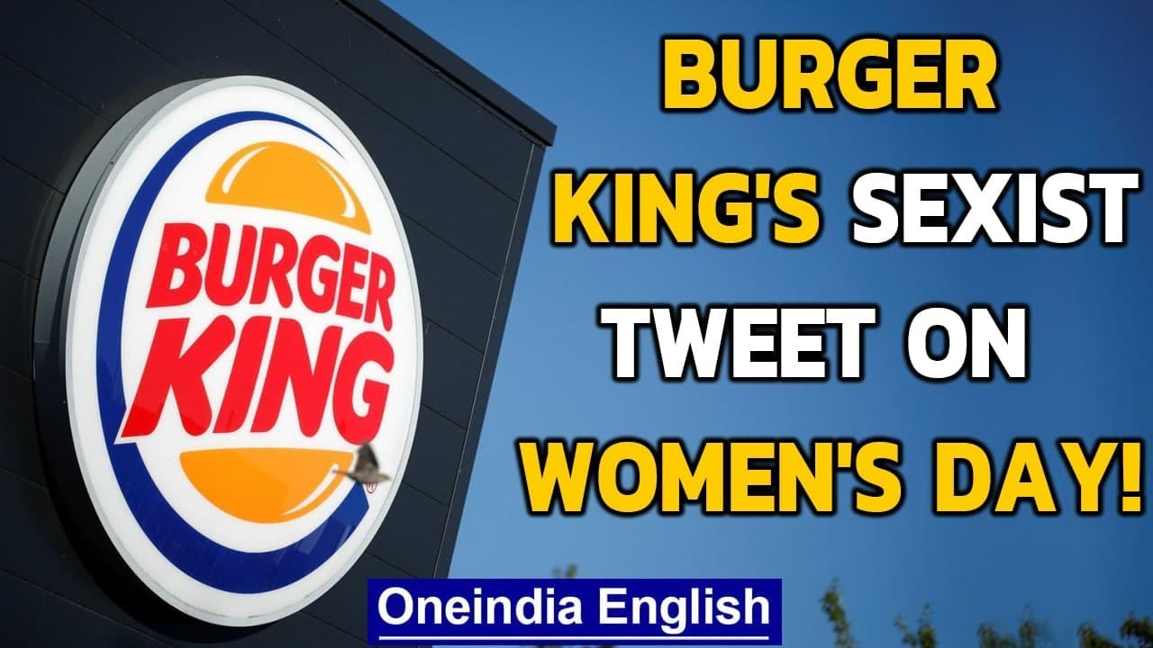 Burger King deletes sexist tweet on International Women's Day, but ...