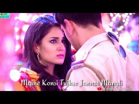 Maine Kon Si Tujhse Jannat Maang Li | Best WhatsApp Status Song