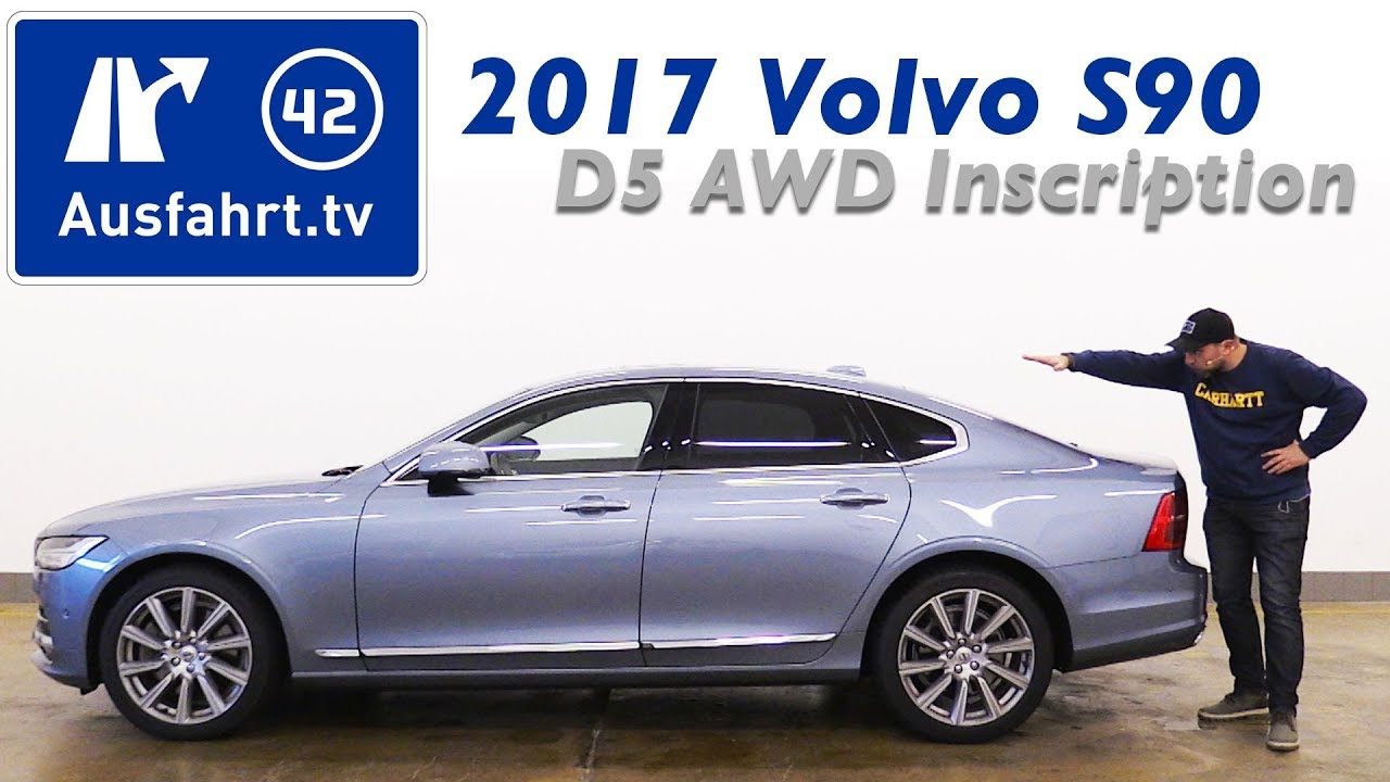 2017 Volvo S90 D5 Awd Inscription Kaufberatung Test Review Youtube