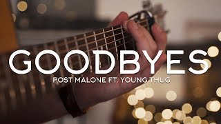 Cover images Post Malone - Goodbyes ft. Young Thug // Fingerstyle Guitar Cover