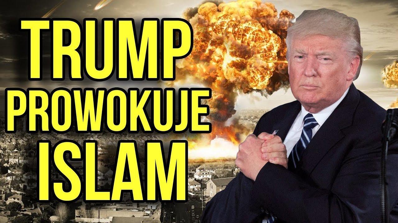 Donald Trump Prowokuje Wojnę z Islamem – DLACZEGO? – Przeniesienie Ambasady USA do Jerozolimy