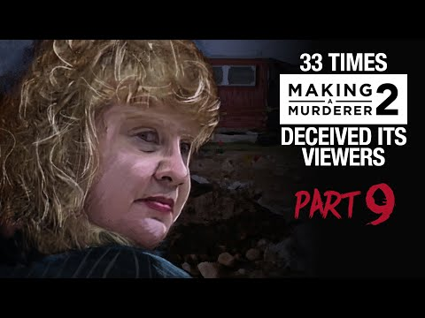 MAKING A MURDERER 2 | 33 times it deceived its viewers [PART 9]
