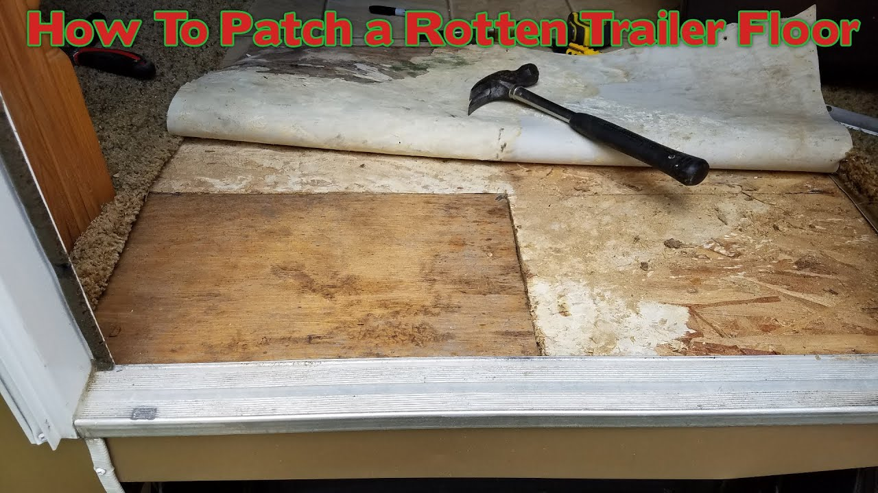 How To Repair A Rotten Trailer Floor Youtube