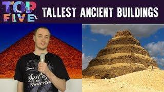 Top 5 Tallest Ancient Buildings