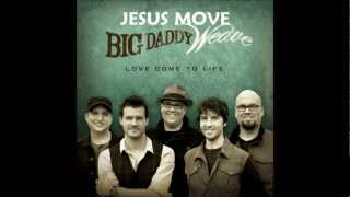 Watch Big Daddy Weave Jesus Move video