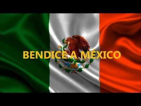Bendice a México.