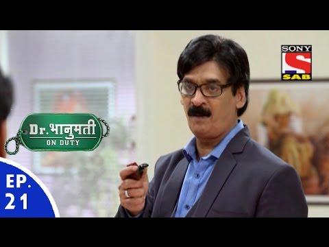 Dr. Bhanumati On Duty - डॉ. भानुमति ऑन ड्यूटी - Episode 21 - 5th July, 2016