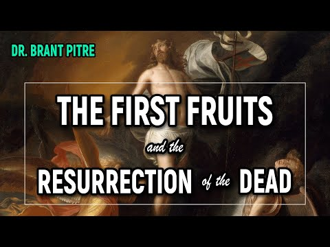The First Fruits and The Resurrection of the Dead