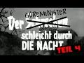 Durch die Nacht mitm Goreminister - Teil 4 (feat. Major Maggotfeeder, Jonas, uvm.)